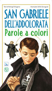 San Gabriele dell'Addolorata. Parole a colori