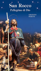 San Rocco. Pellegrino di dio