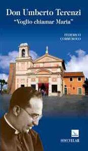 Don Umberto Terenzi. «Voglio chiamar Maria»