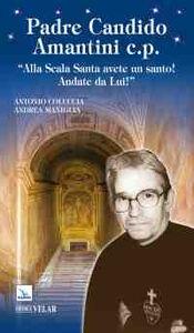 Padre Candido Amantini c.p. «Alla Scala Santa avete un santo! Andate da lui!»