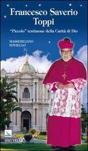 Francesco Saverio Toppi. «Piccolo» testimone della carità di Dio