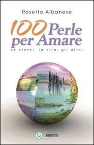 100 perle per amare se stessi, la vita, gli altri