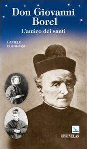 Don Giovanni Borel. L'amico dei santi