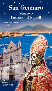 San Gennaro. Vescovo patrono di Napoli