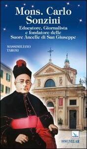 Mons. Carlo Sonzini. Educatore, giornalista e fondatore delle Ancelle di San Giuseppe
