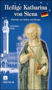 Heilige Katharina von Siena. Patronin von Italien und Europa