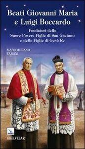 Beati Giovanni Maria e Luigi Boccardo. Fondatori delle Suore Povere Figlie di San Gaetano e delle Figlie di Gesù Re