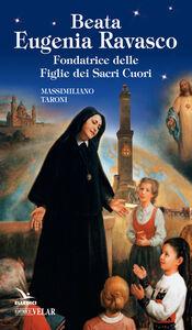 Beata Eugenia Ravasco. Fondatrice delle Figlie dei Sacri Cuori