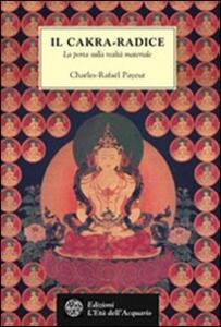 Il chakra radice. La porta sulla realtà materiale