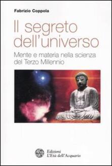Il segreto dell'universo. Mente e materia nella scienza del terzo millennio - Fabrizio Coppola - copertina