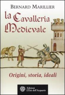 La cavalleria medievale. Origini, storia, ideali.pdf