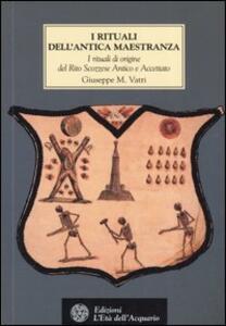 I rituali dell'Antica Maestranza. I rituali di origine del rito scozzese antico e accettato IV-XIV grado, 1750-1760