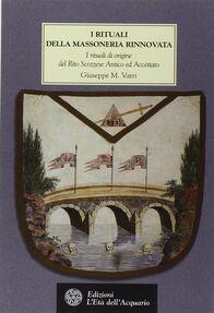 I rituali della massoneria rinnovata. I rituali di origine del Rito Scozzese Antico ed Accettato XV-XXV Grado 1760-1770