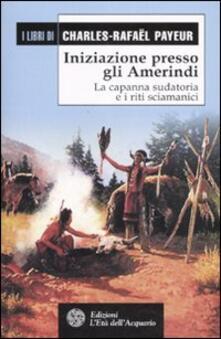 Ristorantezintonio.it Iniziazione presso gli amerindi. La capanna sudatoria e i riti sciamanici Image