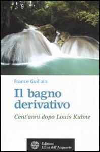 Il bagno derivativo. Cent'anni dopo Louis Kuhne
