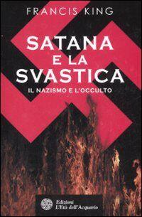 Satana e la svastica. Il nazismo e l'occulto