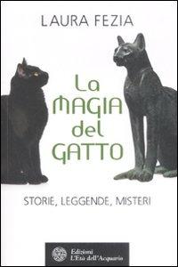 La La magia del gatto. Storie, leggende, misteri