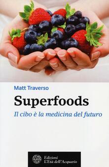 Superfoods. Il cibo è la medicina del futuro.pdf