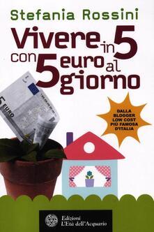 Milanospringparade.it Vivere in 5 con 5 euro al giorno Image