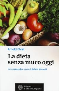 La La dieta senza muco oggi - Ehret Arnold - wuz.it