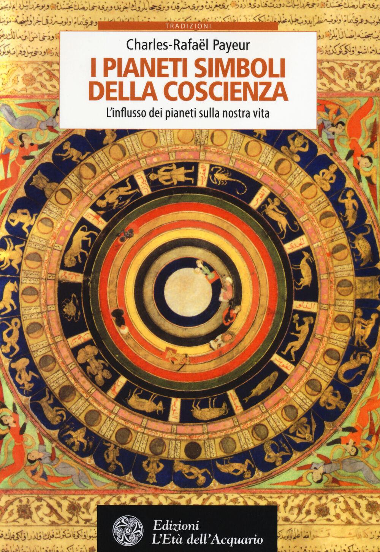 I pianeti simboli della coscienza. L'influsso dei pianeti sulla nostra vita