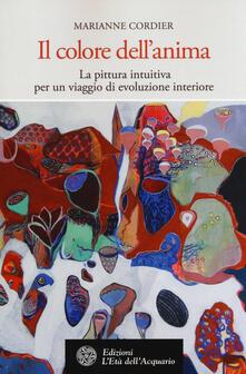 Il colore dell'anima. La pittura intuitiva come viaggio di evoluzione interiore - Marianne Cordier - copertina