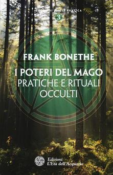 I poteri del mago. Pratiche e rituali occulti.pdf
