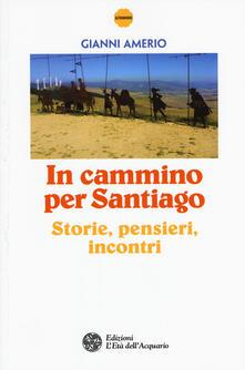 Premioquesti.it In cammino per Santiago. Storie, pensieri, incontri Image