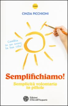 Letterarioprimopiano.it Semplifichiamo! Semplicità volontaria in pillole Image