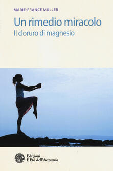 Un rimedio-miracolo. Il cloruro di magnesio.pdf