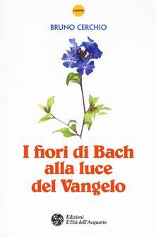 Camfeed.it I fiori di Bach alla luce del Vangelo Image