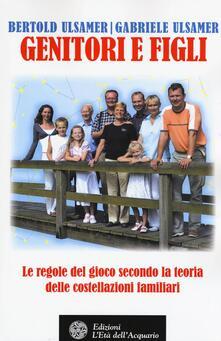 Genitori e figli. Le regole del gioco secondo la teoria delle costellazioni familiari.pdf