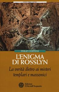 L' enigma di Rosslyn. La verità dietro ai misteri templari e massonici
