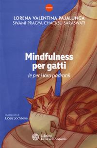 Mindfulness per gatti (e per i loro padroni) - Pajalunga Lorena Valentina Pragya Chacksu Saraswati Swami - wuz.it