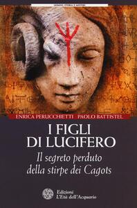 I figli di Lucifero. Il segreto perduto della stirpe dei Cagots