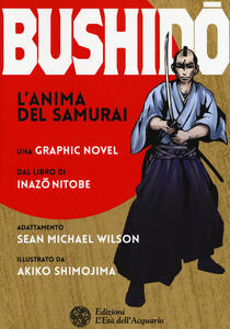 Bushido. L'anima del samurai