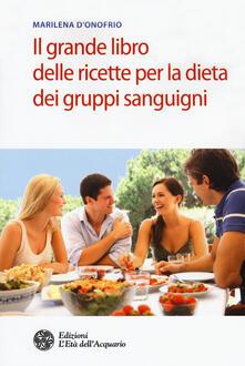 Milanospringparade.it Il grande libro delle ricette per la dieta dei gruppi sanguigni Image