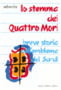 Lo stemma dei Quattro Mori. Breve storia dell'emblema dei sardi