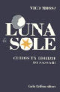 Luna & sole. Curiosità edilizie di Sassari