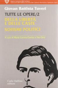 Tutte le opere. Vol. 2: Della libertà e delle caste. Sofismi politici.