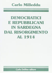 Democratici e repubblicani in Sardegna dal Risorgimento al 1914