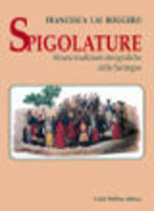 Spigolature. Alcune tradizioni etnografiche della Sardegna