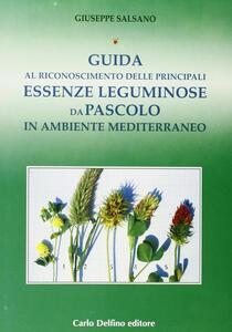 Guida al riconoscimento delle principali essenze leguminose da pascolo in ambiente mediterraneo