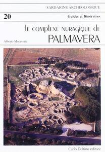 Il complesso nuragico di Palmavera. Ediz. francese