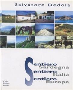 Sentiero Sardegna, sentiero Italia, sentiero Europa