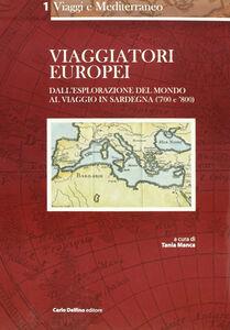 Viaggiatori europei. Dall'esplorazione del mondo al viaggio in Sardegna ('700 e '800)