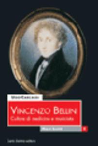 Vincenzo Bellini. Culture di medicina e musicista
