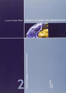 Educare nel tempo della globalizzazione. Con CD-ROM