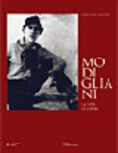 Modigliani. La vita. Le opere