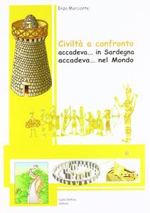 Civiltà a confronto. Accadeva... in Sardegna. Accadeva... nel Medioevo